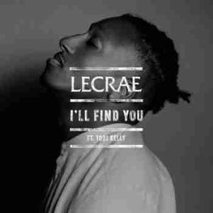 Lecrae - I`ll Find You (CDQ) Ft. Tori Kelly